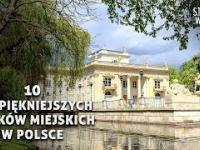 10 Najpiękniejszych parków miejskich w Polsce