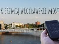 Jak brzmią wrocławskie mosty? Antyradio Soma Ether