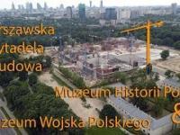 Budowa Muzeum Historii Polski i Muzeum Wojska Polskiego na Warszawskiej Cytadeli