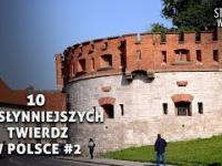 10 Najsłynniejszych twierdz w Polsce 2