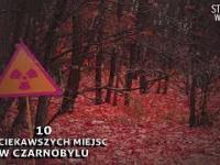 10 Najciekawszych miejsc w Czarnobylu