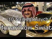 10 Najbogatszych Monarchów Na Świecie