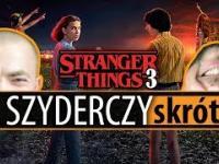 STRANGER THINGS 3 (CAŁY SEZON) | w Szyderczym Skrócie