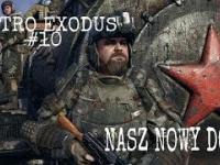METRO EXODUS 10 - NASZ NOWY DOM?