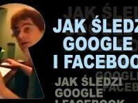 Tak śledzi Google i Facebook!