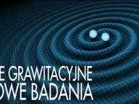 Fale grawitacyjne - nowe badania || Astronarium