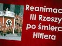 Reanimacja III Rzeszy po śmierci Hitlera