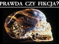 Kryształowe Czaszki - prawda czy fikcja?