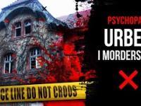Psychopaci, URBEX i morderstwa - Duchy Czasu 24