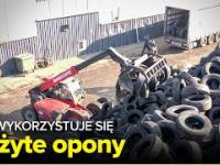 Jak wykorzystuje się ZUŻYTE OPONY? - Fabryki w Polsce