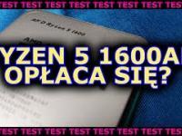Ryzen 5 1600AF czy Ryzen 5 3600 jaki procesor wybrać?