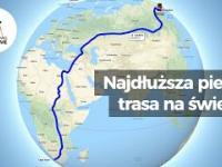 Najdłuższa piesza trasa na świecie - NIKT jej jeszcze nie przeszedł