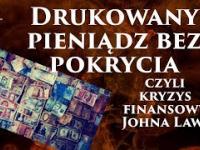 Drukowany pieniądz bez pokrycia - czyli kryzys finansowy Johna Lawa