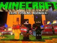 Ekipa Totalnej Rozwałki - Minecraft ????????