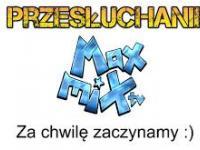 MaxMixTV / Przesłuchanie02 / Stare