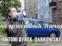 Antoni Syrek-Dąbrowski - Stand-up na ulicach Warszawy