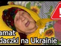 Okrutny los 95 letniej Polki na Ukrainie - Jak obecnie żyją starsi Polacy na Ukrainie?