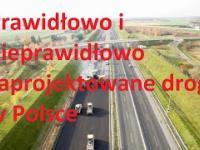 Prawidłowo i nieprawidłowo zaprojektowane drogi w Polsce