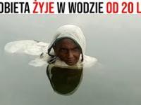 Kobieta żyje w wodzie od 20 lat. Powód dlaczego to robi SZOKUJE