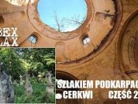 Szlakiem podkarpackich cerkwi - część 2
