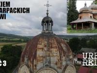 Szlakiem podkarpackich cerkwi - część 3 - W stronę Bieszczadów