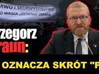 """Grzegorz Braun rozwija skrót """"PIS"""""""