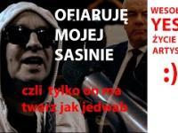"""""""Ofiaruję mojej Sasinie"""", czyli kto ma twarz jak jedwab"""