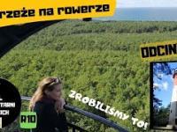 Wyprawa rowerowa Świnoujście - Hel szlakiem latarni - odcinek 3