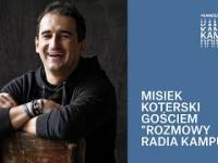 Misiek Koterski: dziś wiem, czym jest szczęście