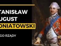 Stanisław August Poniatowski - ostatni król i jego rządy. Upadek czy przebudzenie?