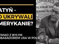 Katyń - co ukrywali Amerykanie? | Wywiad z byłym ambasadorem USA w Polsce