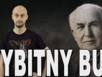 Wybitny buc - Thomas Edison. Historia Bez Cenzury