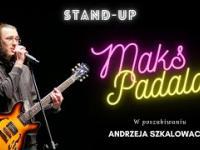 MAKS PADALAK  - W poszukiwaniu Andrzeja Szkalowacza | stand-up | 2021