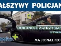 Fałszywy policjant zatrzymuje nas w Poznaniu i próbuje dokonać kontroli drogowej. Miał pecha