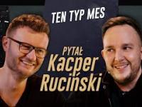 PYTAŁ KACPER RUCIŃSKI - odc. 1 - TEN TYP MES (Piotr Szmidt)
