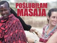 """""""Poślubiłam Masaja i zamieszkałam w jego wiosce"""""""