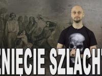 Rżnięcie szlachty - rabacja galicyjska. Historia Bez Cenzury