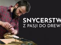 Z pasji do drewna i średniowiecza - Warsztat snycerza