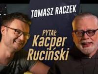 PYTAŁ KACPER RUCIŃSKI - odc. 3 - TOMASZ RACZEK