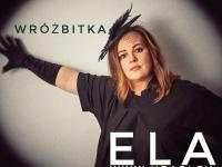 Joanna Kołaczkowska - Wróżbitka Ela