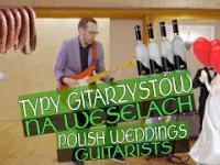 Typy gitarzystów na POLSKICH WESELACH