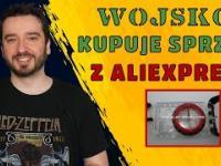 Wojsko kupuje sprzęt z AliExpress | NEWSY BEZ WIR*SA | Karol Modzelewski