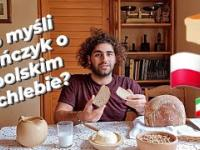 Co myśli Irańczyk o polskim chlebie?