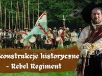 Rekonstrukcje historyczne - Rebel Regiment