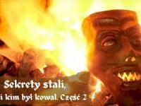 Sekrety stali, czyli kim był kowal. Część 2