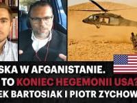 Klęska w Afganistanie. Czy to koniec hegemonii USA? - Jacek Bartosiak i Piotr Zychowicz