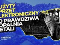Jak to działa: odzyskiwanie surowców z elektroniki - Fabryki w Polsce