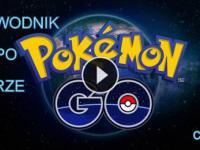 Pokemon Go - przewodimk po grze część 1